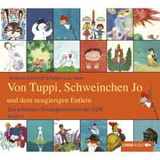 Die schönsten Kindergeschichten der DDR, Folge 2: Von Tuppi, Schweinchen Jo und dem neugierigen Entlein