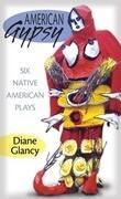 American Gypsy: Six Native American Plays