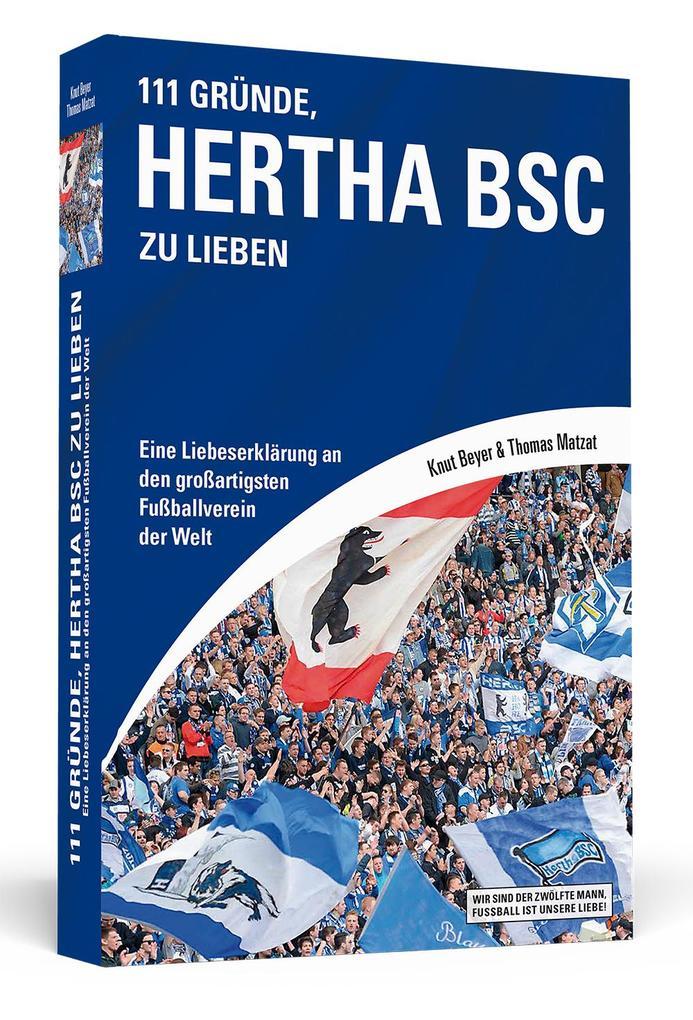 111 Gründe, Hertha BSC zu lieben als Buch von Knut Beyer, Thomas Matzat