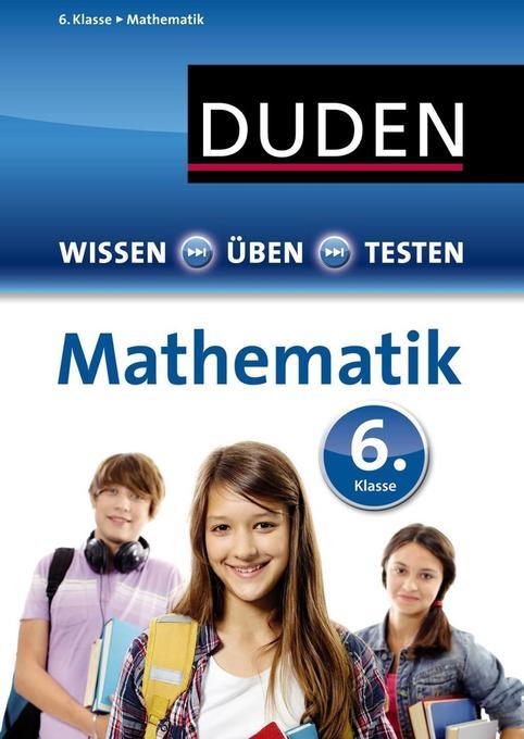 Wissen - Üben - Testen: Mathematik 6. Klasse als Mängelexemplar