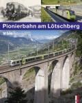 Pionierbahn am Lötschberg