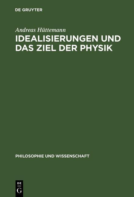 Idealisierungen und das Ziel der Physik als eBo...