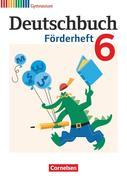 Deutschbuch 6. Schuljahr Gymnasium. Förderheft