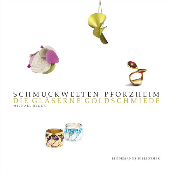 Schmuckwelten Pforzheim als Buch von Michael Block