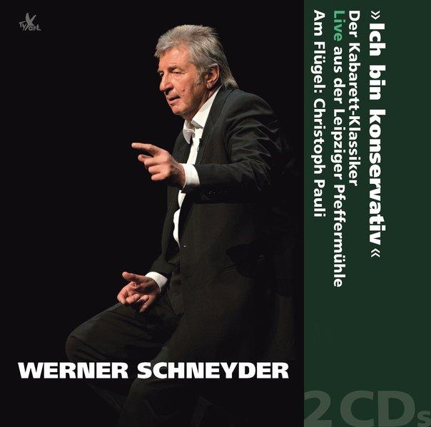 Werner Schneyder: Ich bin konservativ als Hörbu...