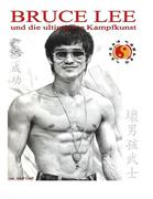 Bruce Lee und die ultimative Kampfkunst