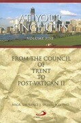 At Your Fingertips: From the Council of Trent to Post-Vatican II