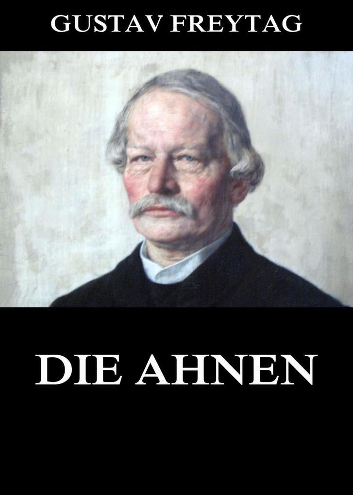 Die Ahnen als eBook Download von Gustav Freytag