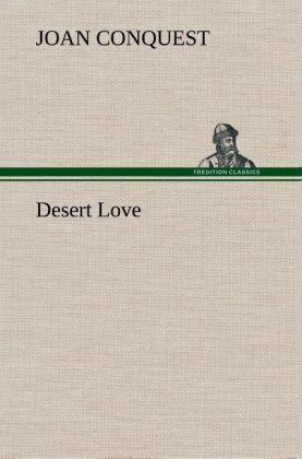 Desert Love als Buch von Joan Conquest