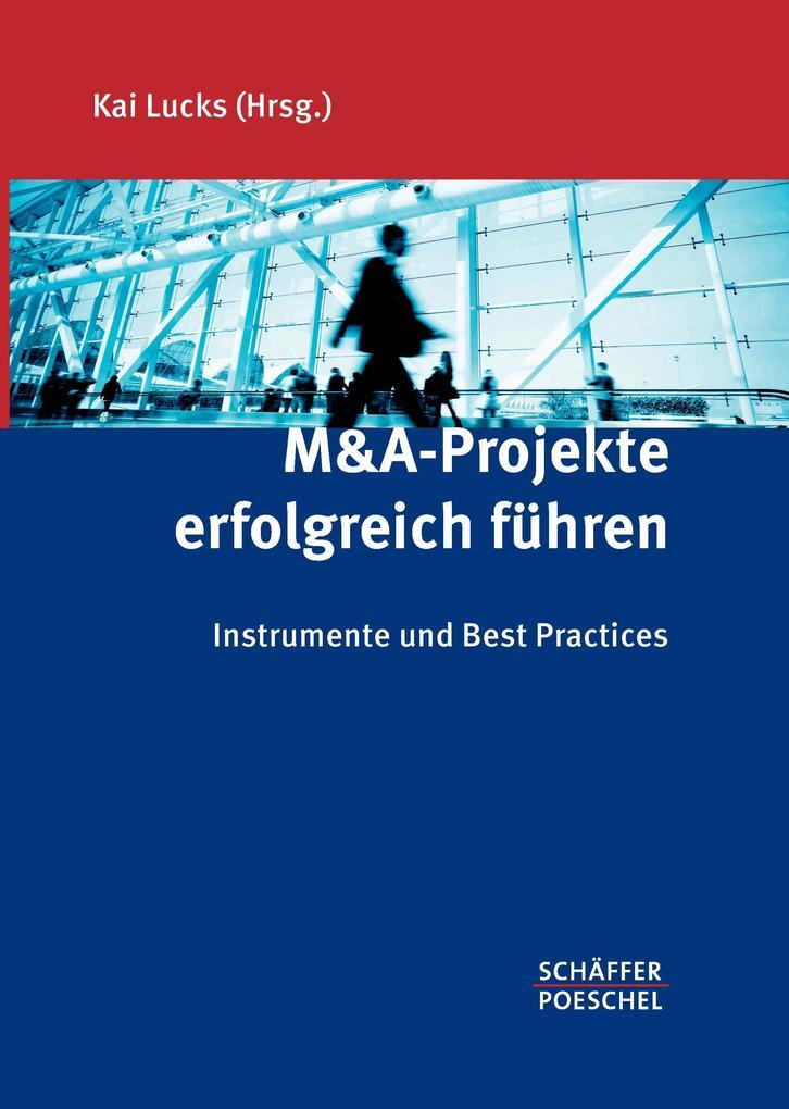 M&A-Projekte erfolgreich führen als Buch von