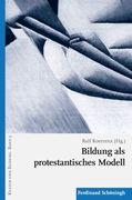 Bildung als protestantisches Modell