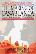 The Making of Casablanca: Bogart, Bergman, and World War II