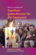 Familiengottesdienste für die Fastenzeit
