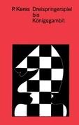 Moderne Theorie Der Schacheroffnungen Dreispringerspiel Bis Konigsgambit