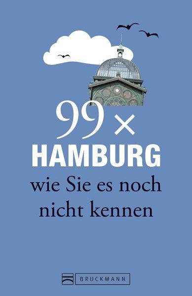 Hamburg Stadtführer: 99x Hamburg wie Sie es noch nicht kennen - weniger als 111 Orte, dafür der besondere Reiseführer mit Geheimtipps und Sehenswürdigkeiten. Ideal geeignet für junge Leute. als Mängelexemplar