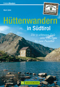 Erlebnis Wandern: Hüttenwandern in Südtirol