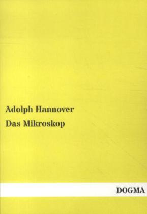 Das Mikroskop als Buch von Adolph Hannover