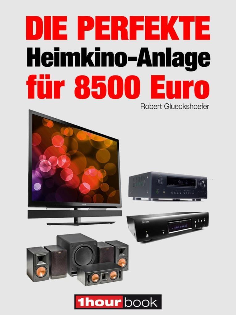Die perfekte Heimkino-Anlage für 8500 Euro als eBook