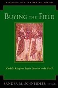 Buying the Field: Catholic Religious Life in Mission to the World