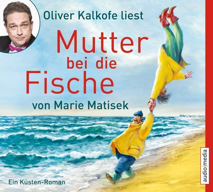 Mutter bei die Fische als Hörbuch CD von Marie ...
