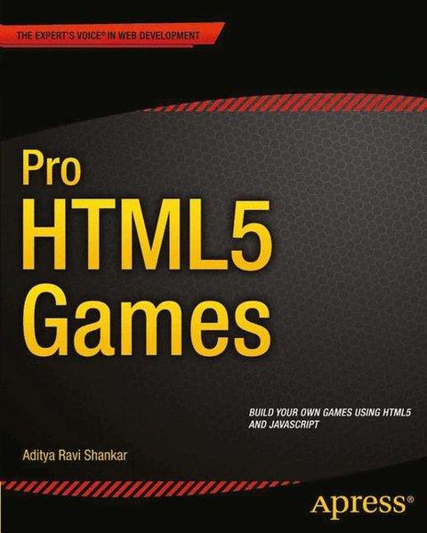 Pro HTML5 Games als Buch von Aditya R. Shankar