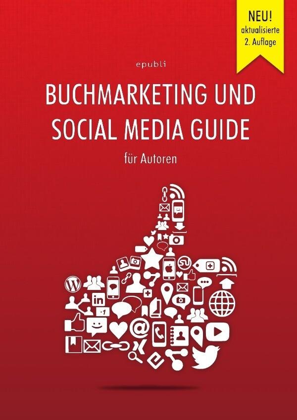 Buchmarketing und Social Media Guide für Autoren als Buch