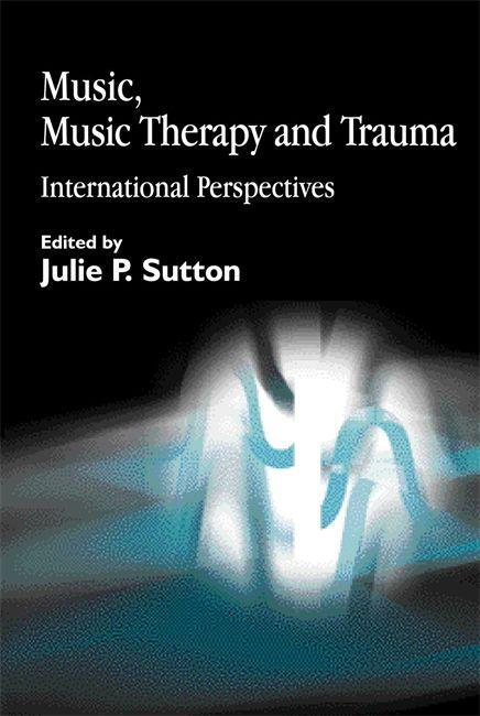 Music, Music Therapy and Trauma als eBook Downl...