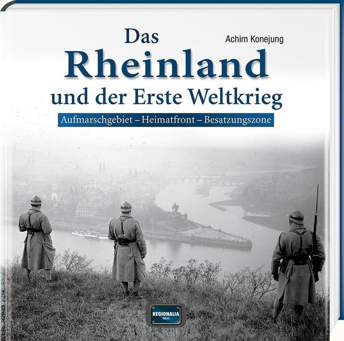 Das Rheinland und der Erste Weltkrieg als Buch ...