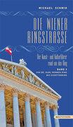 Die Wiener Ringstraße 03. Der Kunst- und Kulturführer rund um den Ring