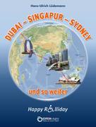 Dubai - Sydney - Singapur und so weiter