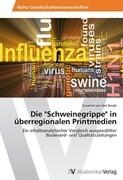 """Die """"Schweinegrippe"""" in überregionalen Printmedien"""