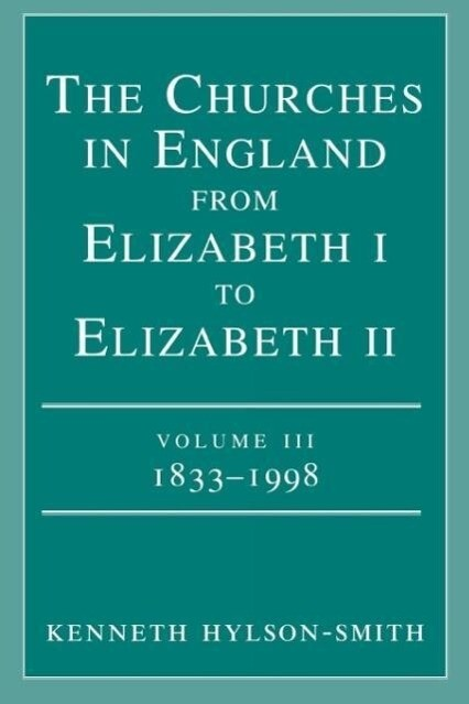 The Churches in England from Elizabeth I to Elizabeth II Volume III 1833 - 1998 als Taschenbuch