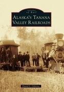 Alaska's Tanana Valley Railroads
