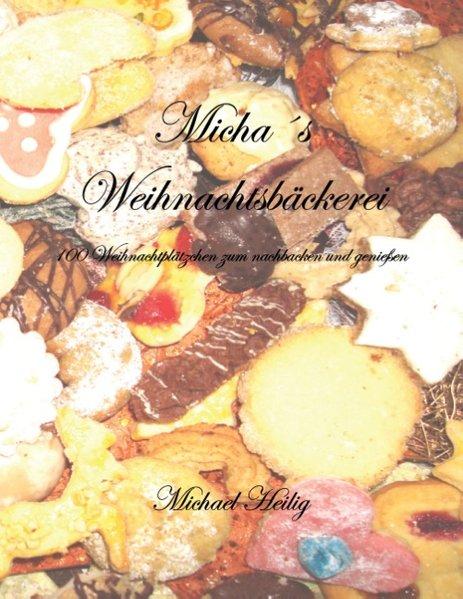 Micha´s Weihnachtsbäckerei als Buch von Michael...