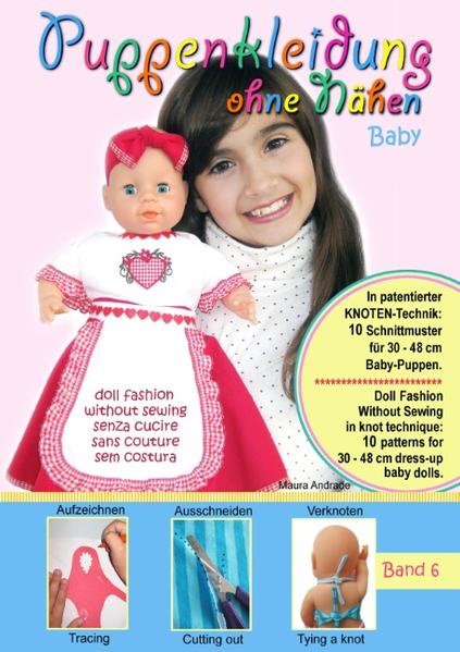 Puppenkleidung ohne Nähen - Baby, Band 6 - Doll...