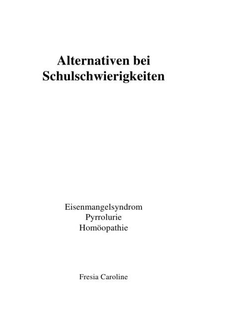 Alternativen bei Schulschwierigkeiten - Eisenmangelsyndrom, Pyrrolurie, Homöopathie als Buch (kartoniert)