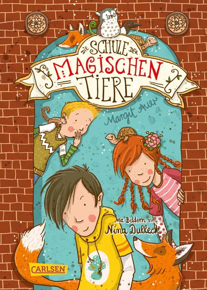 Die Schule der magischen Tiere 1: Die Schule der magischen Tiere als eBook