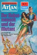 Atlan 77: Der Robotmensch und der Mutant (Heftroman)