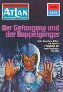 Atlan 75: Der Gefangene und der Doppelgänger (Heftroman)