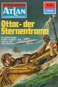 Atlan 82: Ottac - der Sternentramp (Heftroman)