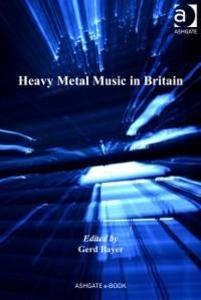 Heavy Metal Music in Britain als eBook Download...