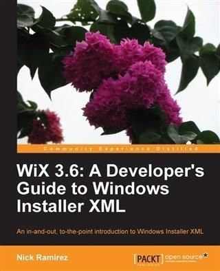WiX 3.6: A Developer´s Guide to Windows Install...