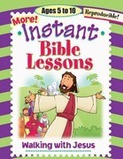Instant Bible Lessons: Walking with Jesus: Ages 5-10