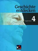 Geschichte entdecken 4 Hessen. Von der Weimarer Republik bis zur Gegenwart