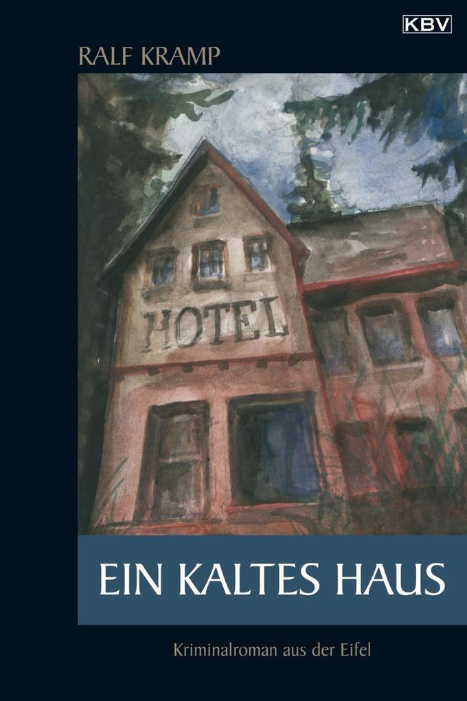 Ein kaltes Haus als eBook Download von Ralf Kramp