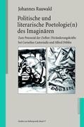 Politische und literarische Poetologie(n) des Imaginären