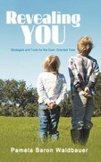 Revealing You: Strategies and Tools for the Goal-Oriented Teen