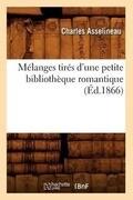 Melanges Tires d'Une Petite Bibliotheque Romantique (Ed.1866)