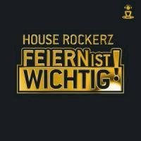 House Rockerz-Feiern Ist Wichtig!