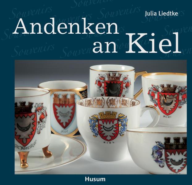 Andenken an Kiel als Buch von Julia Liedtke